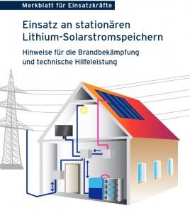 Merkblatt für Einsatzkräfte – Einsatz an stationären Lithium-Solarstromspeichern – Hinweise für die Brandbekämpfung und technische Hilfeleistung.