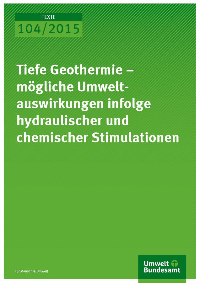 Tiefe Geothermie - mögliche Umweltauswirkungen infolge hydraulischer und chemischer Stimulationen
