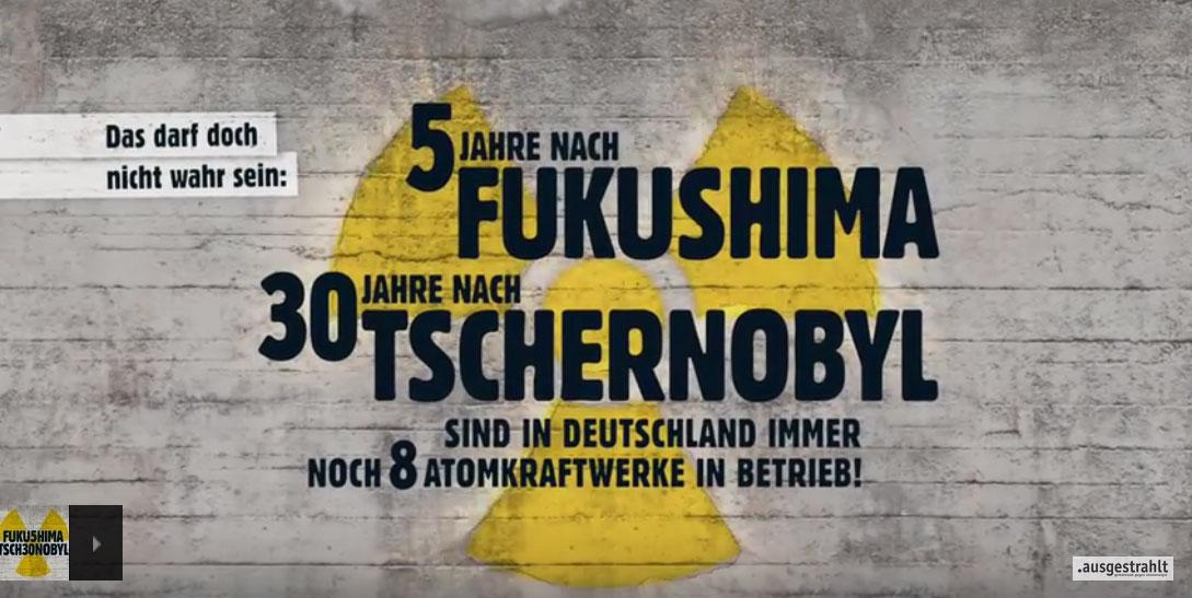 5 Jahre Fukushima | 30 Jahre Tschernobyl - Bundesweite Proteste und Aktionswoche im Frühjahr 2016