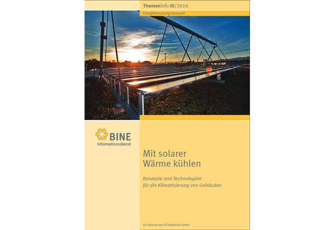 Mit solarer Wärme kühlen - Konzepte und Technologien für die Klimatisierung von Gebäuden / BINE